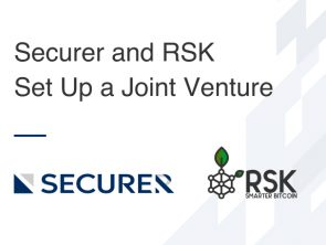 Connecting digital securities to Bitcoin: Securer and RSK are setting up a joint venture!